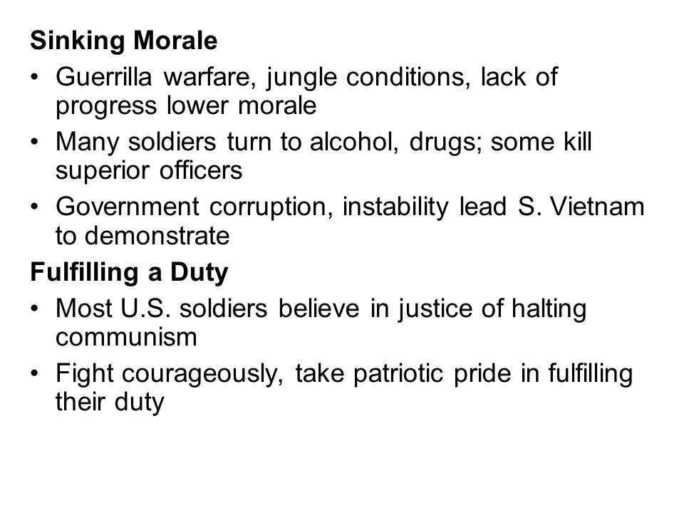 Sinking MoraleGuerrilla warfare, jungle conditions, lack of progress lower morale.