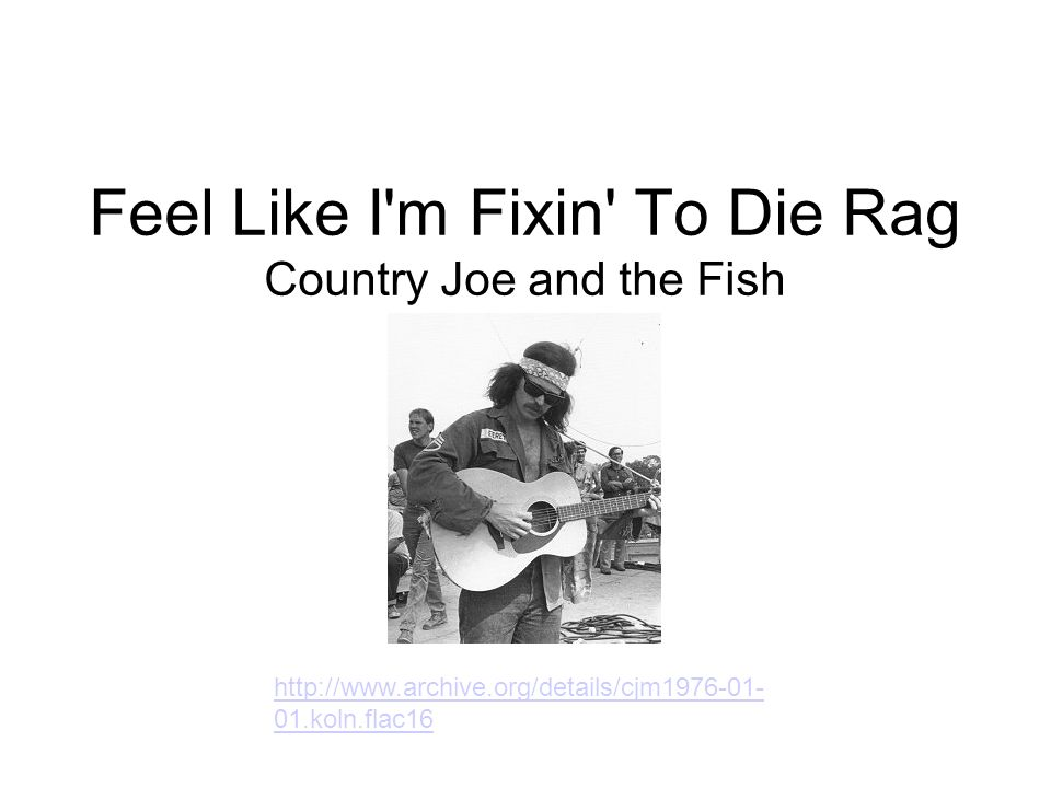 Feel Like I m Fixin To Die Rag Country Joe and the Fish