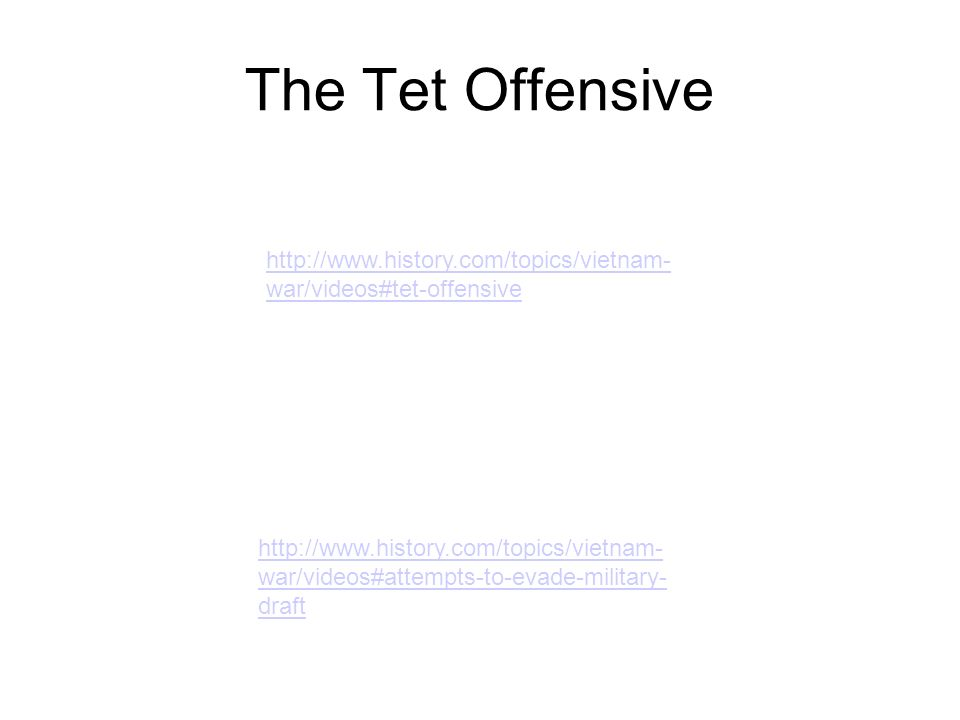 The Tet Offensivehttp://www.history.com/topics/vietnam-war/videos#tet-offensive.