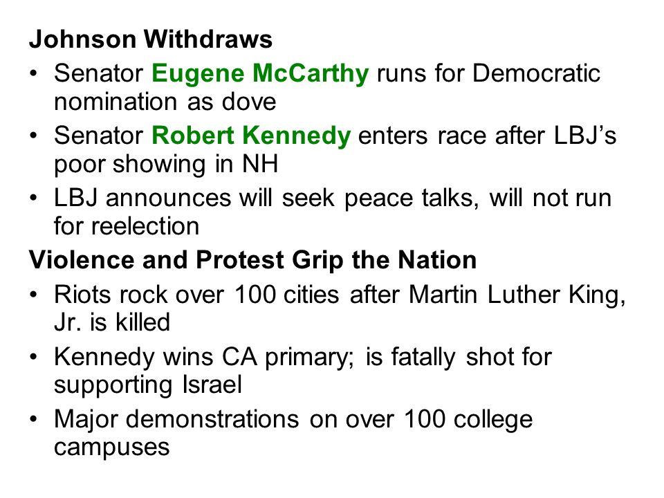 Johnson Withdraws Senator Eugene McCarthy runs for Democratic nomination as dove.