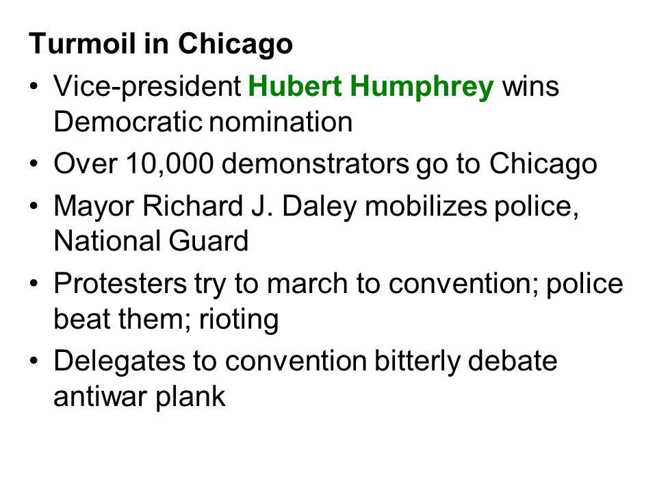 Turmoil in ChicagoVice-president Hubert Humphrey wins Democratic nomination. Over 10,000 demonstrators go to Chicago.
