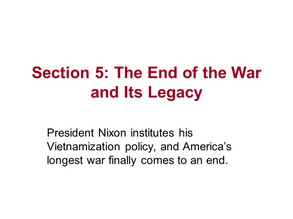 Section 5: The End of the War and Its Legacy