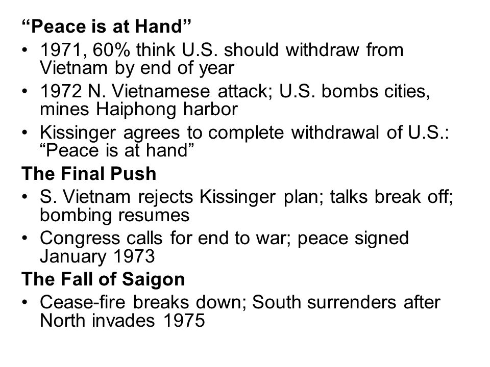 Peace is at Hand 1971, 60% think U.S. should withdraw from Vietnam by end of year.