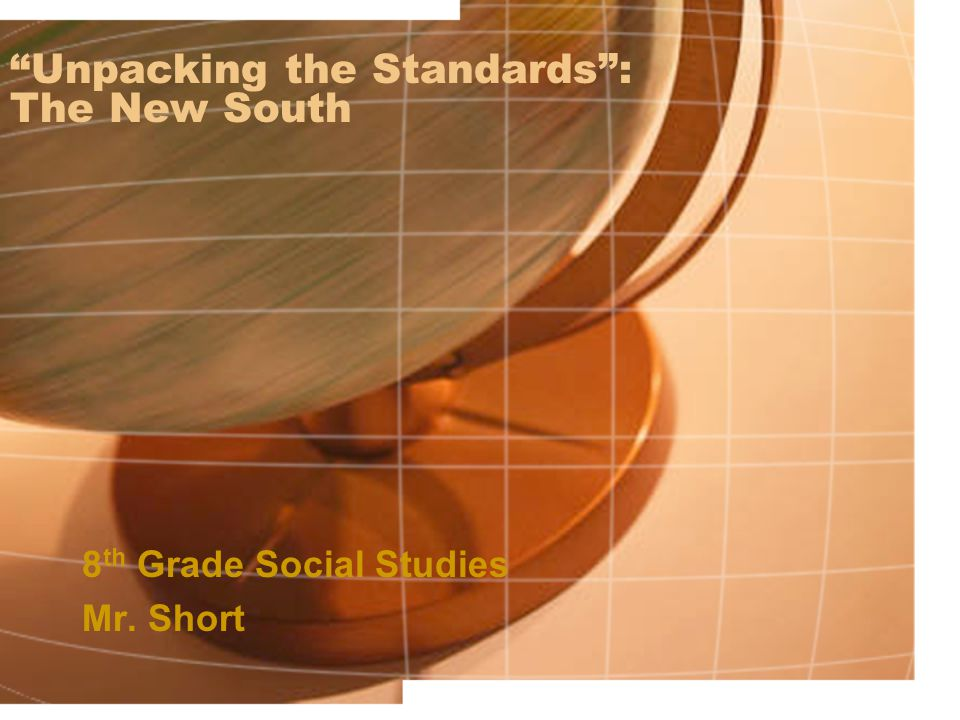 Unpacking the Standards : The New South