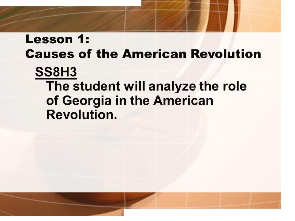 Lesson 1: Causes of the American Revolution