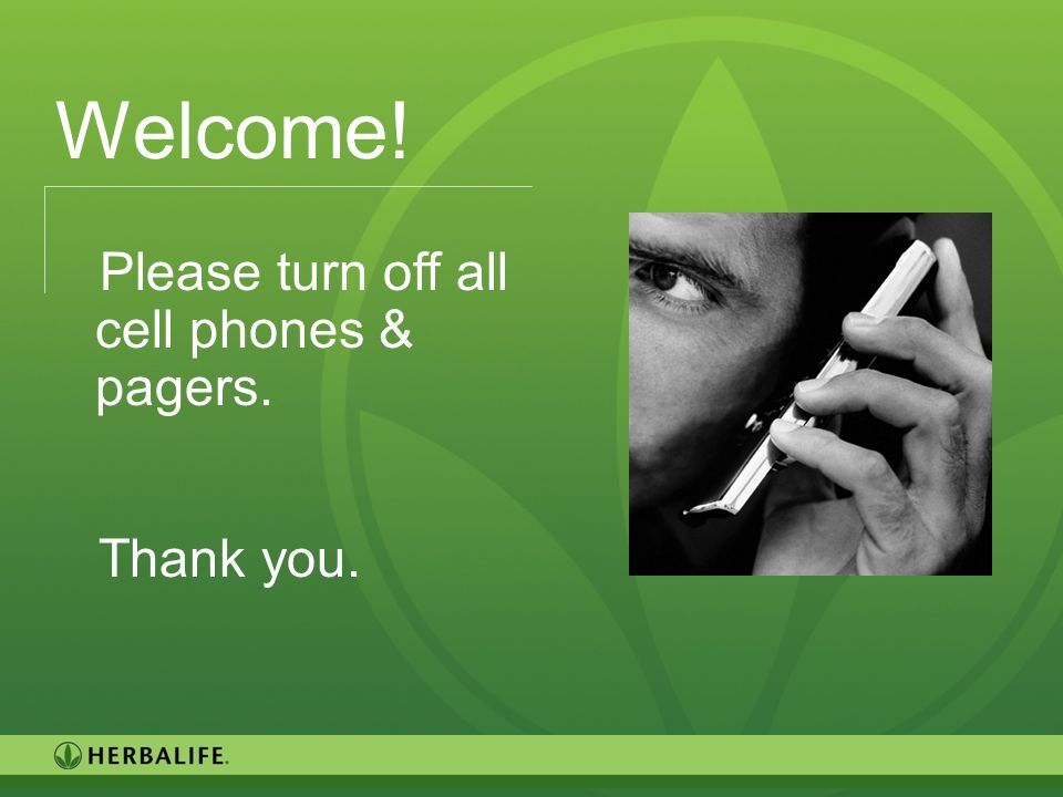 Welcome! Please turn off all cell phones & pagers. Thank you.