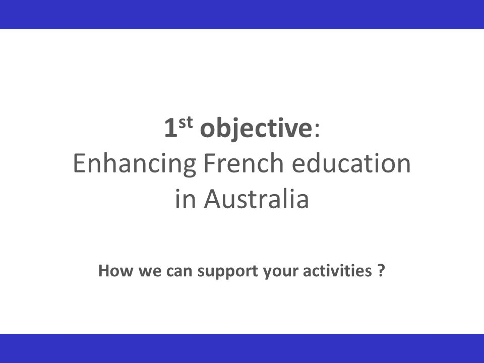 1st objective: Enhancing French education in Australia