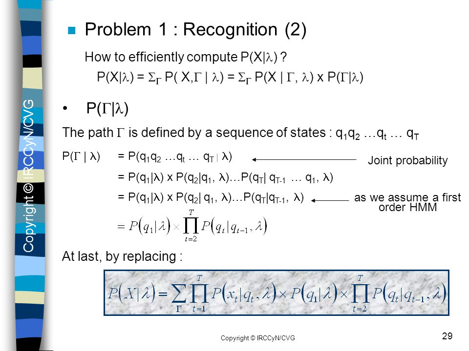 Problem 1 : Recognition (2) How to efficiently compute P(X|l)