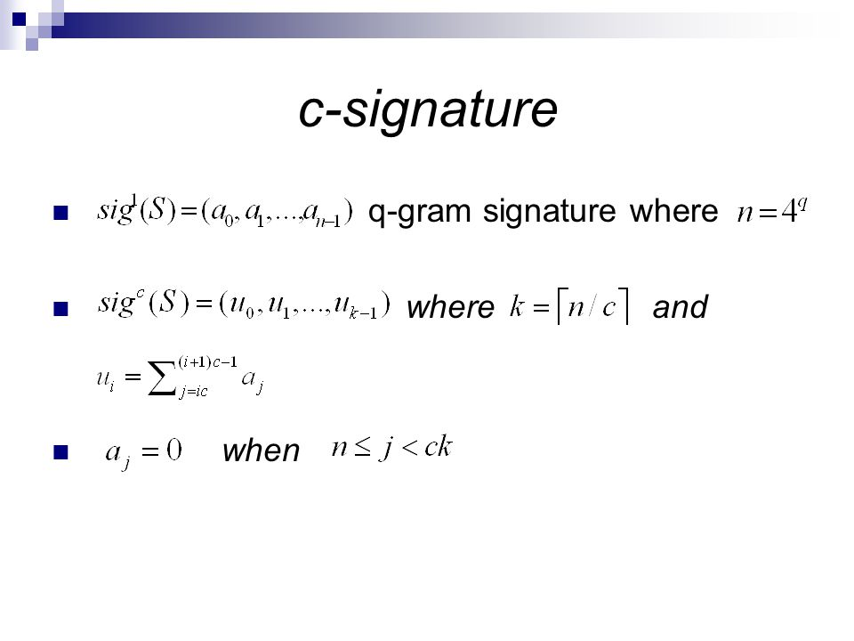 c-signature q-gram signature where where and when