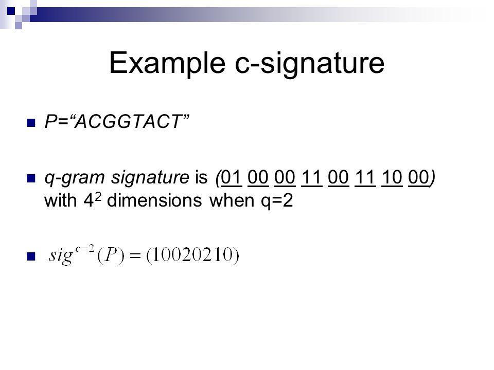 Example c-signature P= ACGGTACT