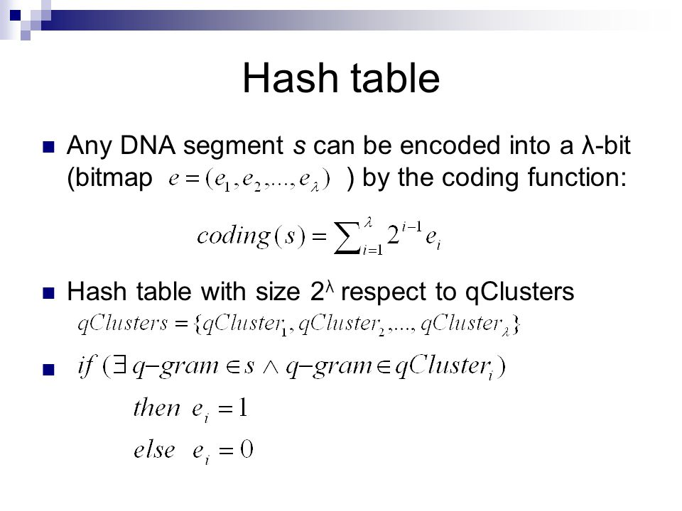 Hash table Any DNA segment s can be encoded into a λ-bit (bitmap ) by the coding function: