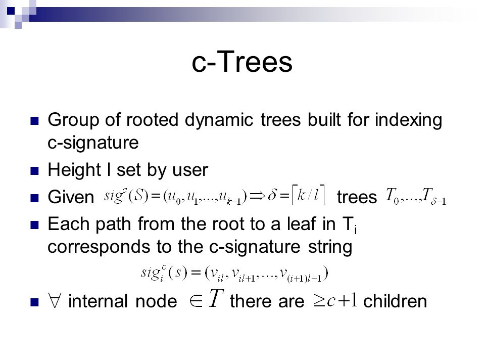 c-Trees Group of rooted dynamic trees built for indexing c-signature
