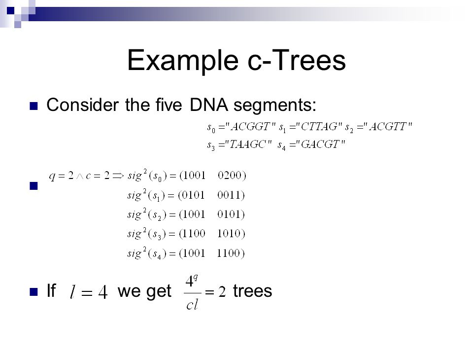 Example c-Trees Consider the five DNA segments: If we get trees