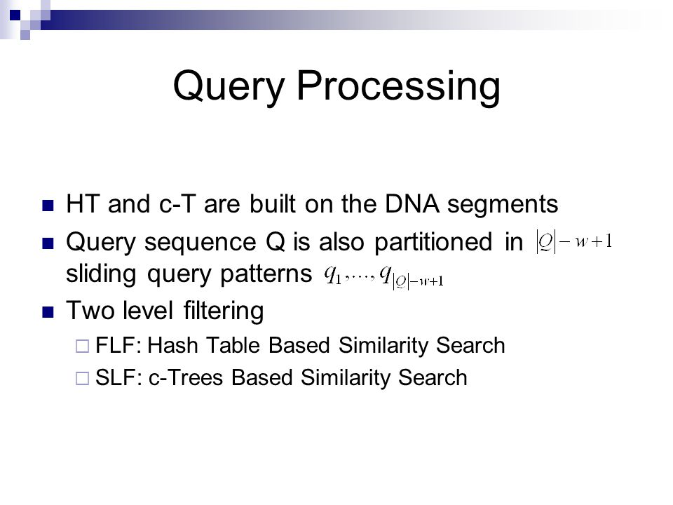Query Processing HT and c-T are built on the DNA segments