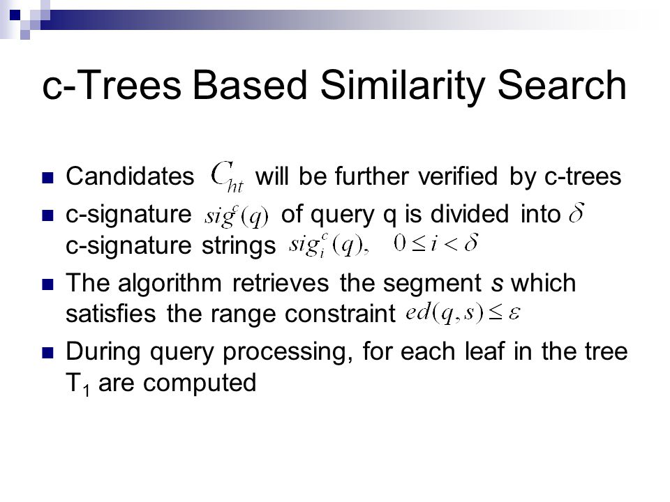 c-Trees Based Similarity Search