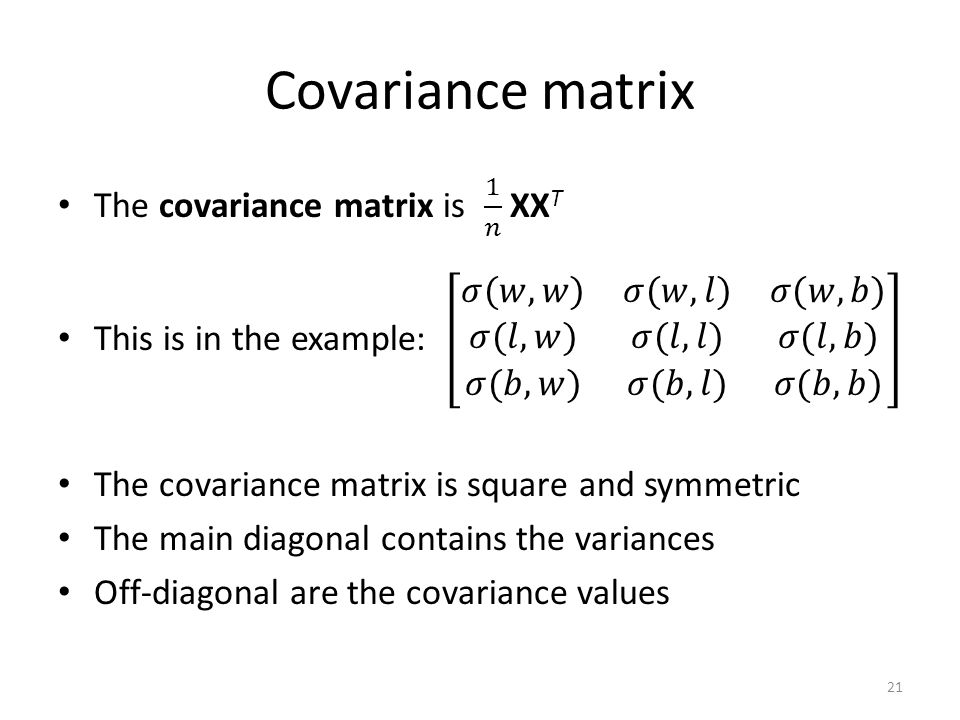 Covariance matrix The covariance matrix is 1 𝑛 XXT