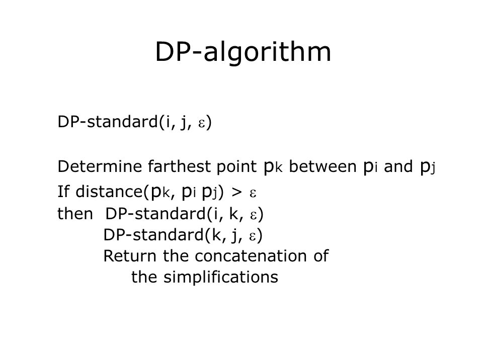 DP-algorithm DP-standard(i, j, )