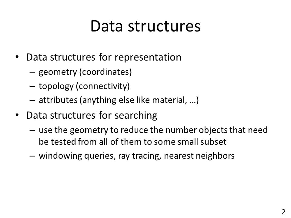 Data structures Data structures for representation