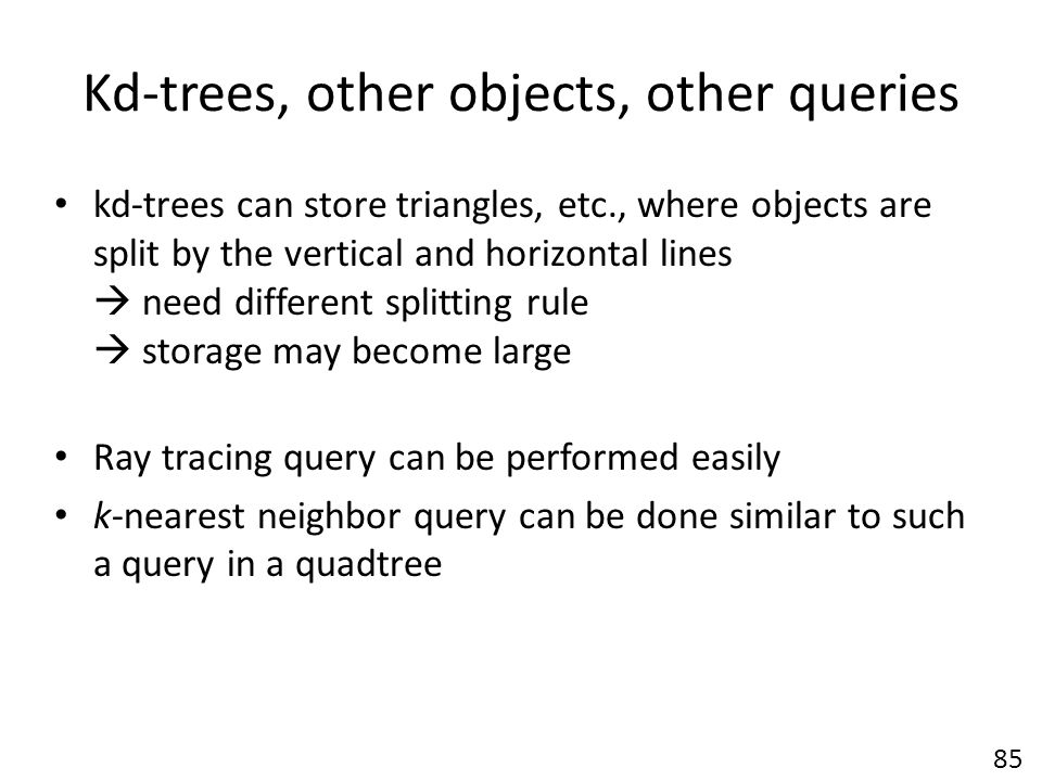 Kd-trees, other objects, other queries