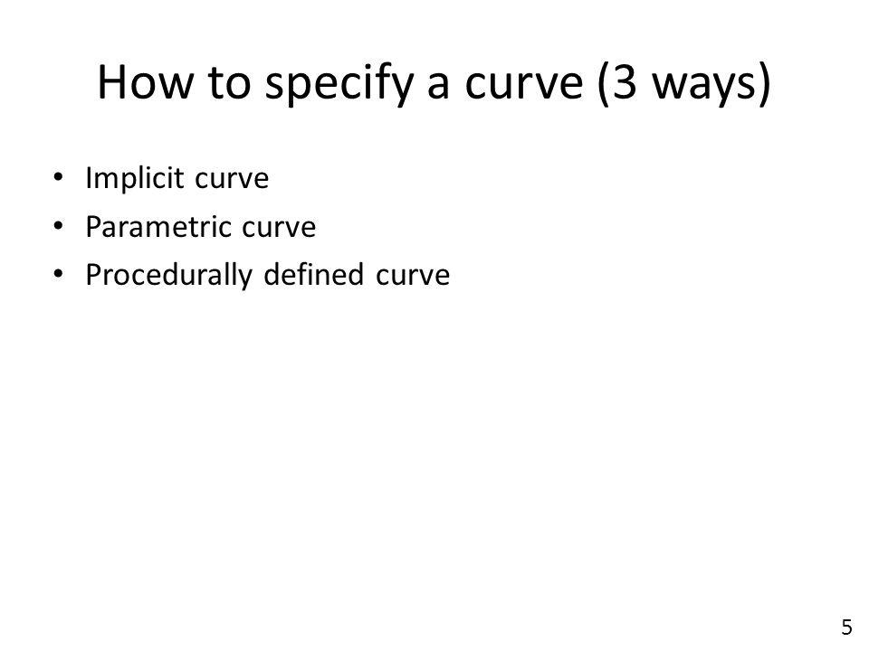 How to specify a curve (3 ways)