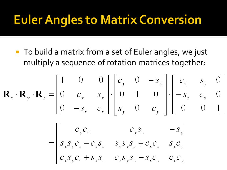 Euler Angles to Matrix Conversion