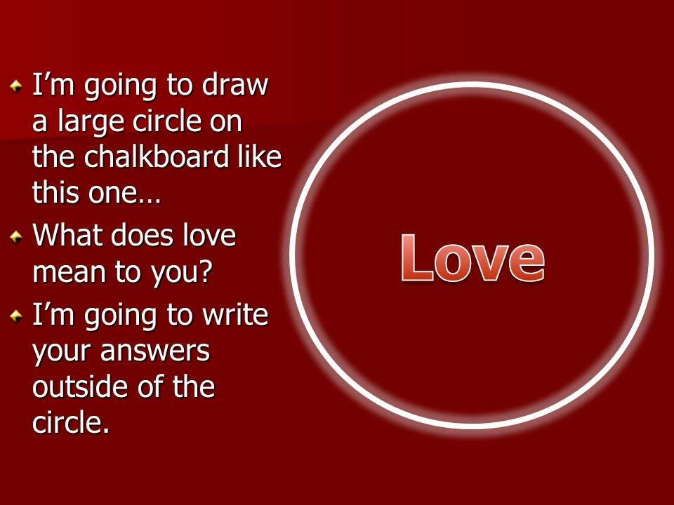 Love I'm going to draw a large circle on the chalkboard like this one…