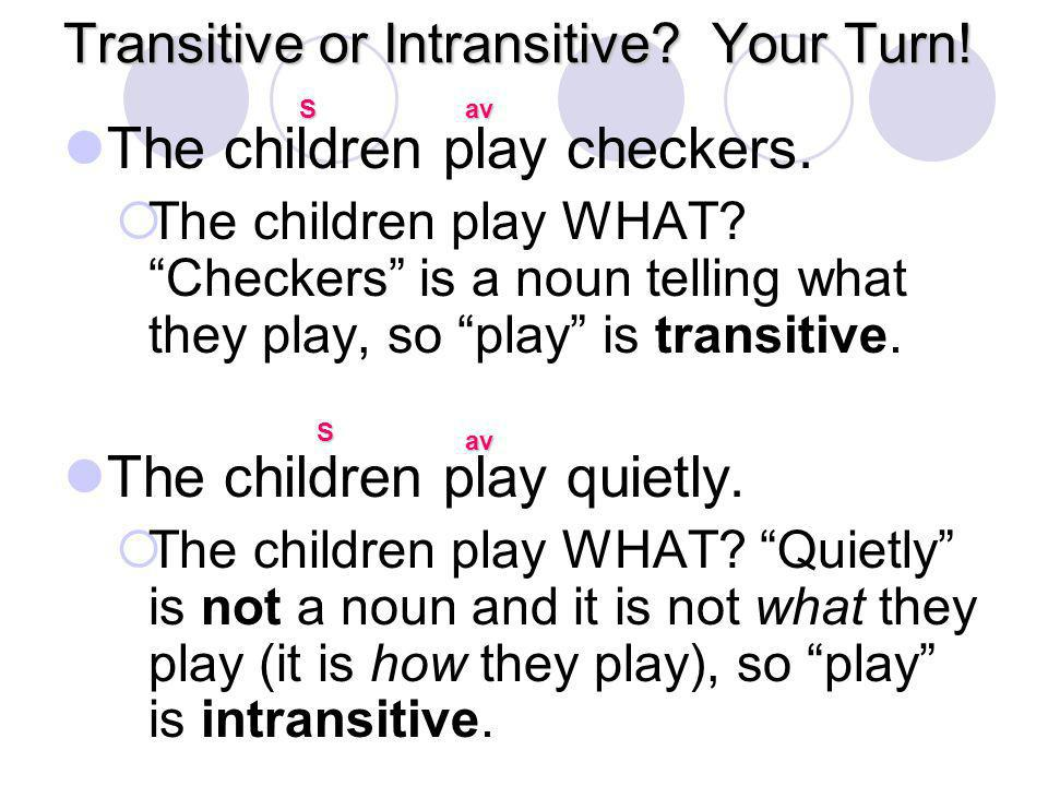 Transitive or Intransitive Your Turn!