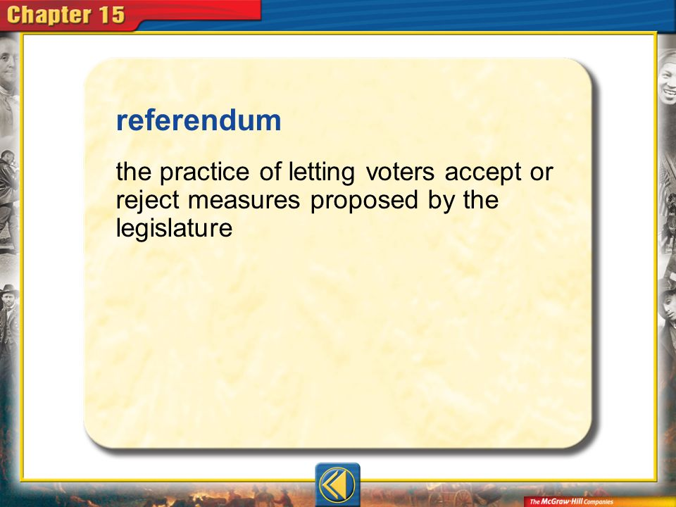 referendum the practice of letting voters accept or reject measures proposed by the legislature.