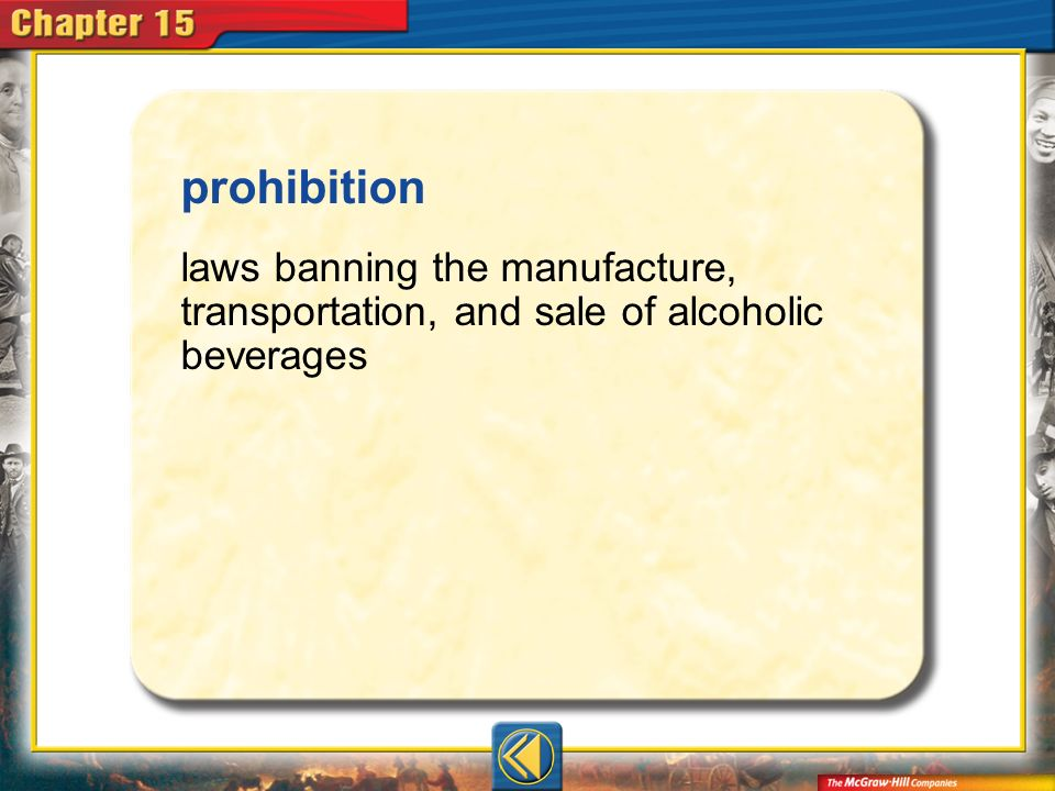 prohibition laws banning the manufacture, transportation, and sale of alcoholic beverages Vocab7