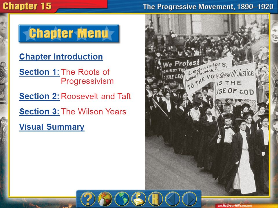 Section 1: The Roots of Progressivism Section 2: Roosevelt and Taft