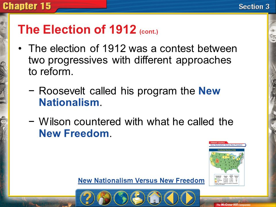 The Election of 1912 (cont.) The election of 1912 was a contest between two progressives with different approaches to reform.