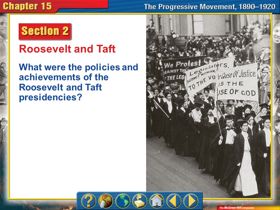Roosevelt and Taft What were the policies and achievements of the Roosevelt and Taft presidencies.