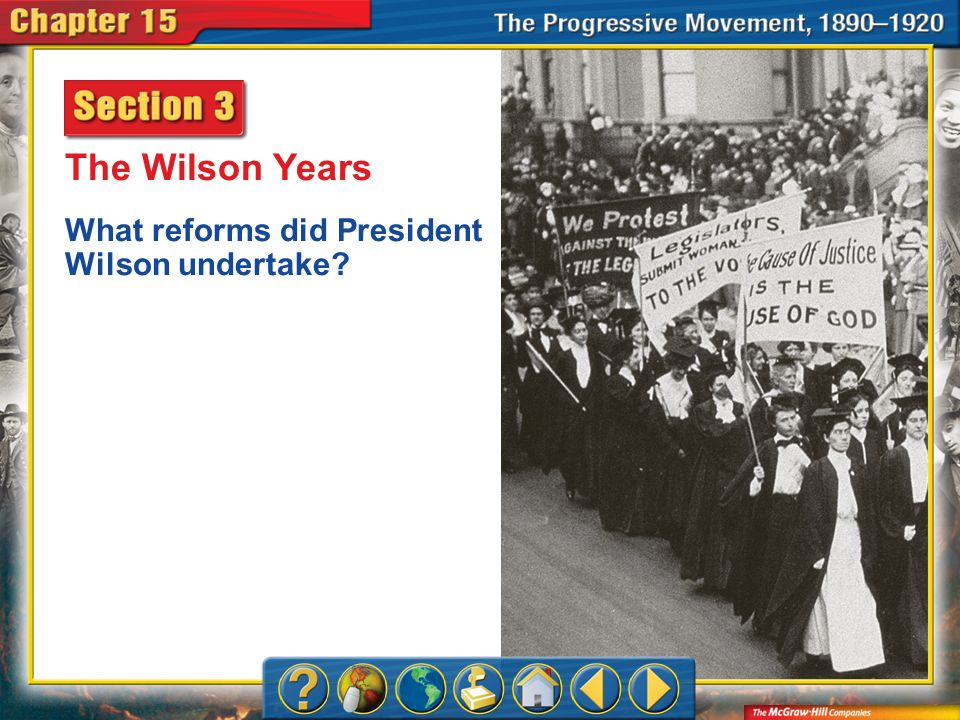 The Wilson Years What reforms did President Wilson undertake