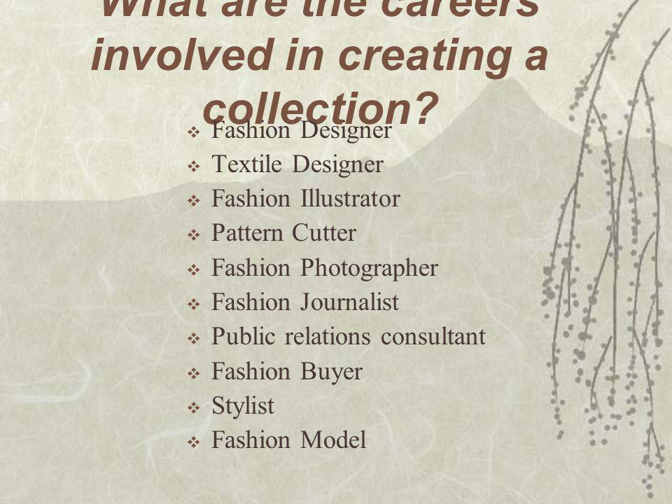 What are the careers involved in creating a collection