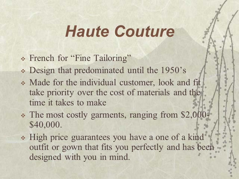 Haute Couture French for Fine Tailoring