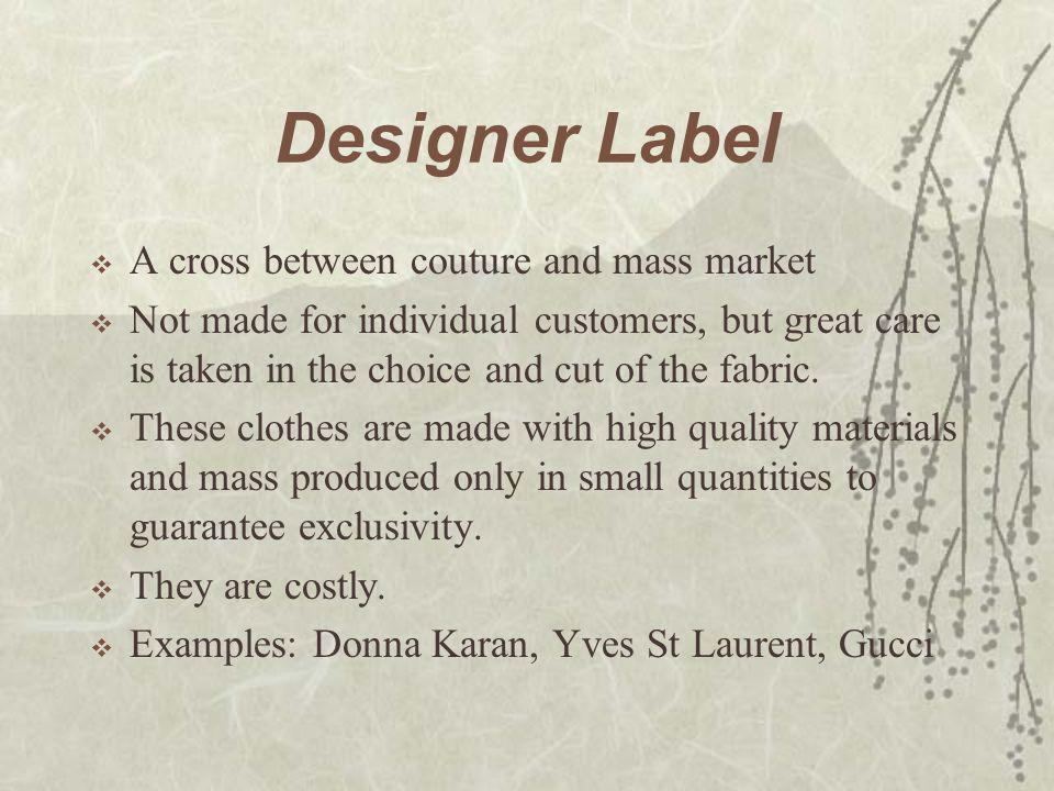 Designer Label A cross between couture and mass market