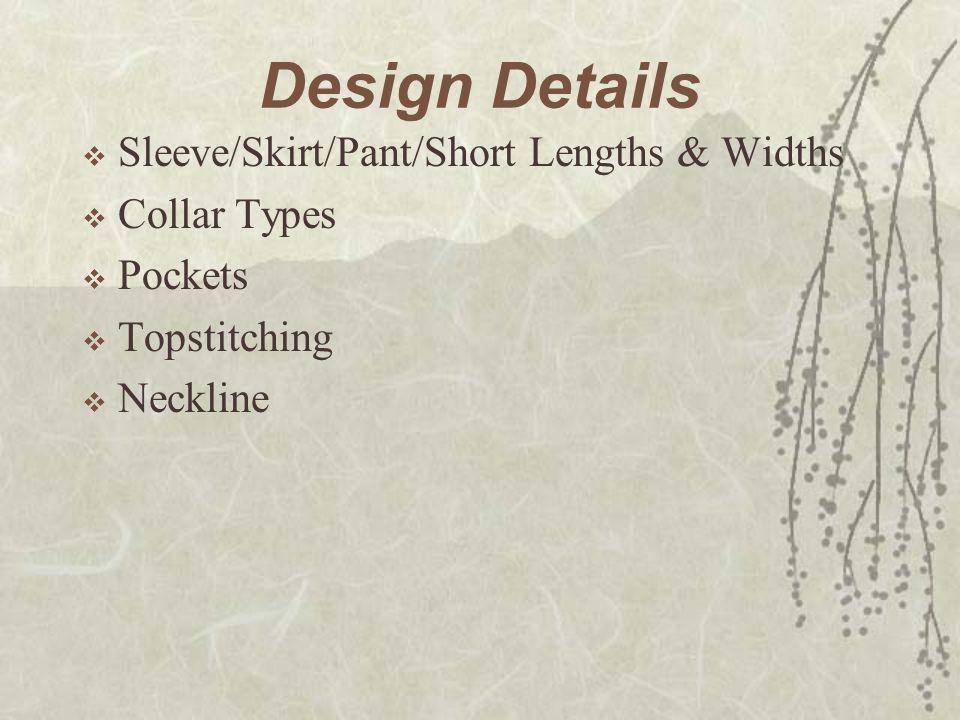 Design Details Sleeve/Skirt/Pant/Short Lengths & Widths Collar Types