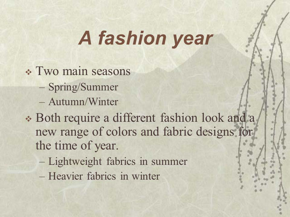 A fashion year Two main seasons