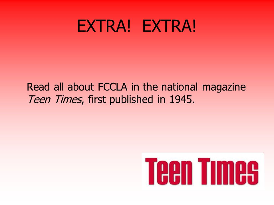 EXTRA! EXTRA! Read all about FCCLA in the national magazine Teen Times, first published in 1945.
