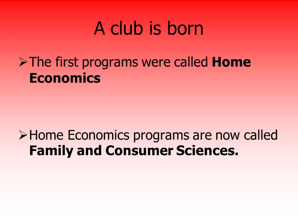 A club is born The first programs were called Home Economics