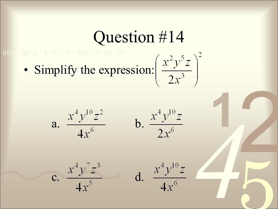 Question #14 Simplify the expression: a. b. c. d.