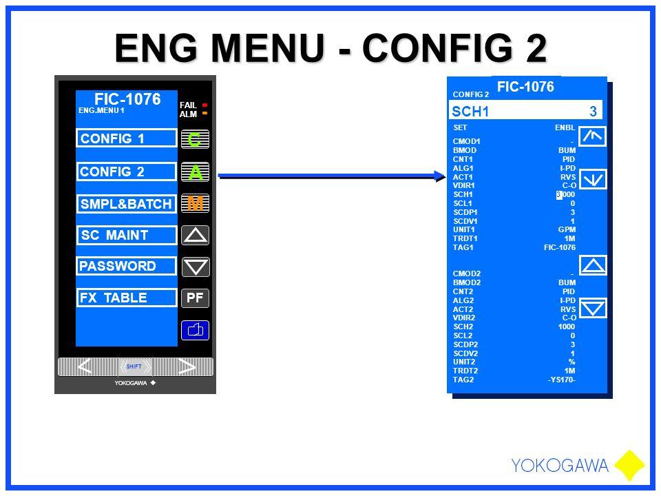 ENG MENU - CONFIG 2 A M C FIC-1076 SCH1 3 FIC-1076 CONFIG 1 CONFIG 2