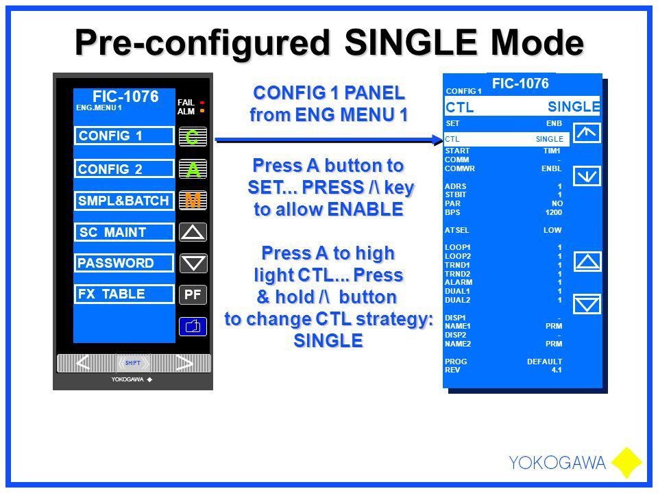 Pre-configured SINGLE Mode