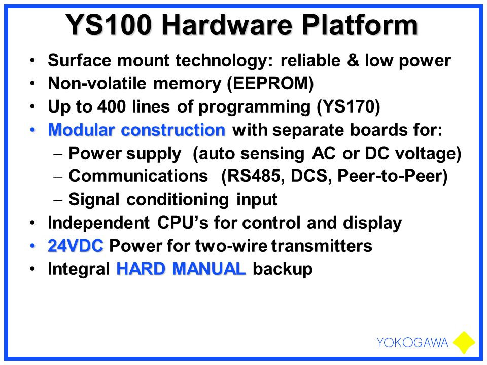 YS100 Hardware Platform Surface mount technology: reliable & low power