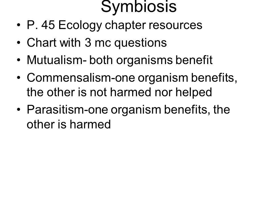 Symbiosis P. 45 Ecology chapter resources Chart with 3 mc questions