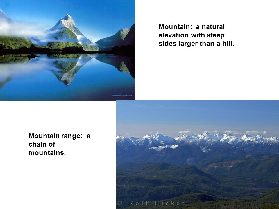 Mountain: a natural elevation with steep sides larger than a hill.