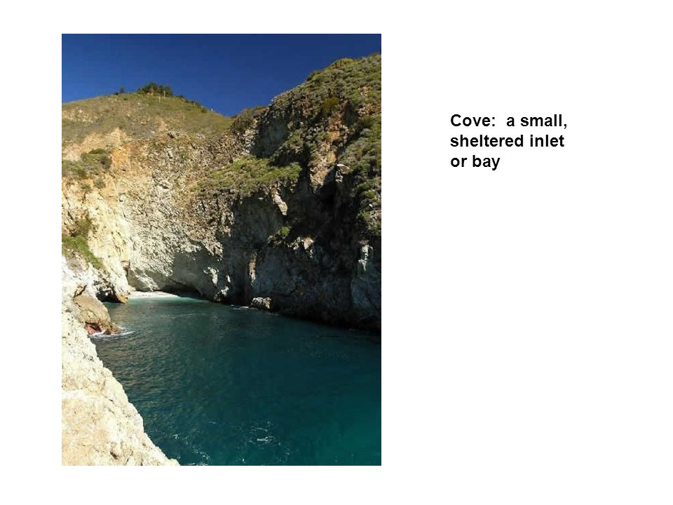 Cove: a small, sheltered inlet or bay
