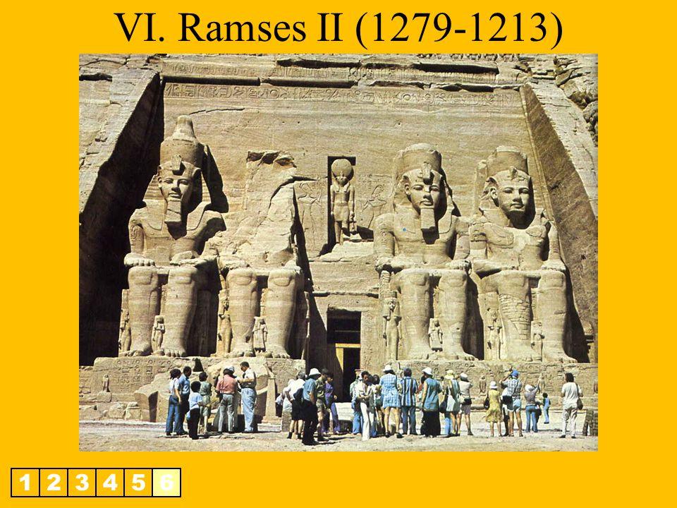 VI. Ramses II (1279-1213) 1 2 3 4 5 6