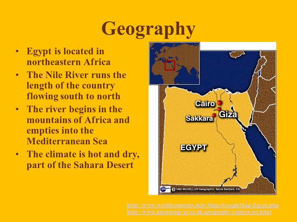 Geography Egypt is located in northeastern Africa