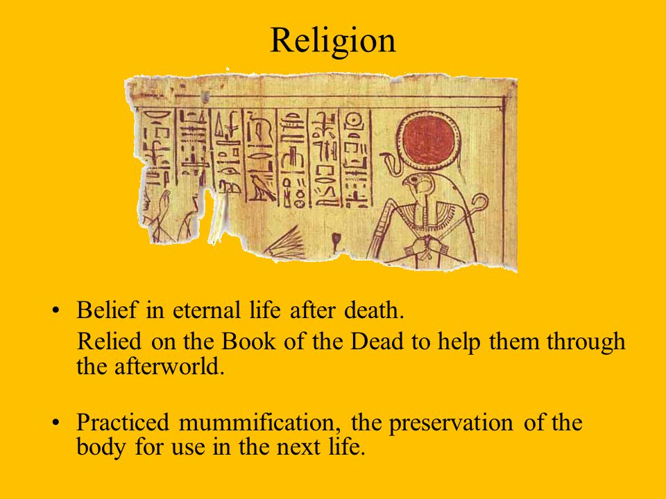 Religion Belief in eternal life after death.